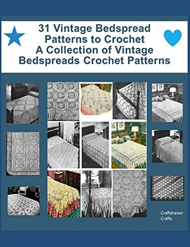 31 Vintage Bedspread Patterns to Crochet - A Collection of Vintage Bedspreads Crochet Patterns from Independently Published