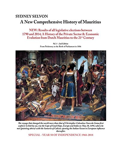 A New Comprehensive History of Mauritius Volume 1: From Prehistory to the Birth of Parliament in 1886 from Independently published