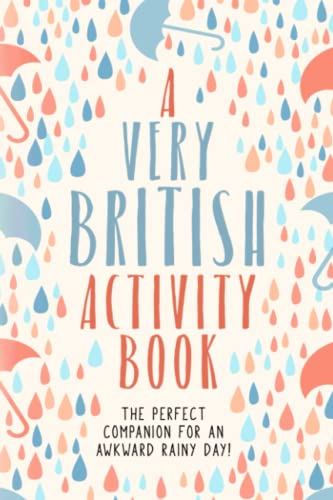 A Very British Activity Book: The Perfect Companion for an Awkward, Rainy Day from Independently published