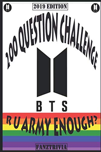 BTS 200 QUESTION CHALLENGE: R U ARMY ENOUGH? from Independently published