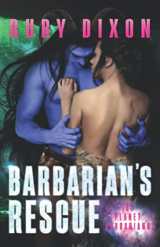 Barbarian's Rescue: A SciFi Alien Romance (Ice Planet Barbarians) from Independently published