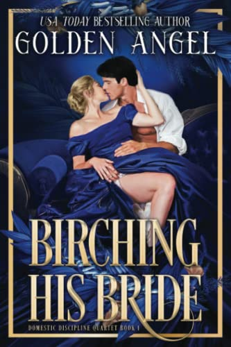 Birching His Bride: 1 (Domestic Discipline) from Independently Published
