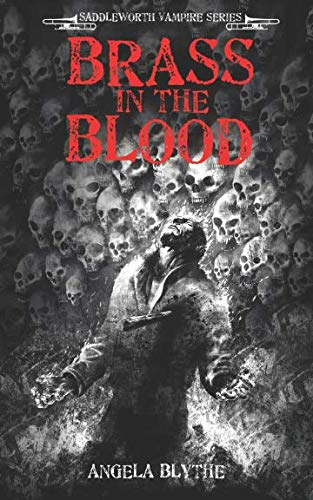 Brass In The Blood: Book 6 of the Saddleworth Vampire Series from Independently published