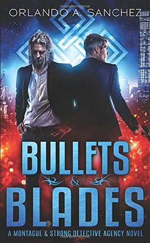 Bullets & Blades: A Montague & Strong Detective Novel (Montague & Strong Case Files) from Independently published