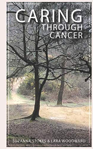 Caring Through Cancer from Independently published
