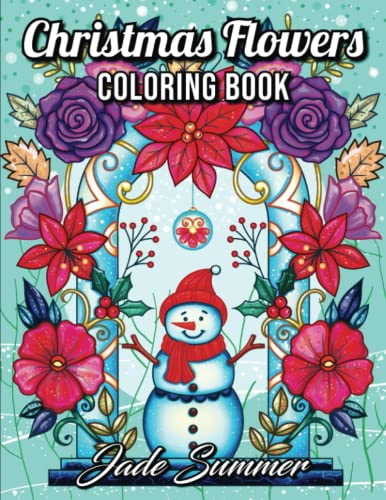 Christmas Flowers: An Adult Coloring Book with Cute Holiday Designs and Relaxing Flower Patterns for Christmas Lovers from Independently published