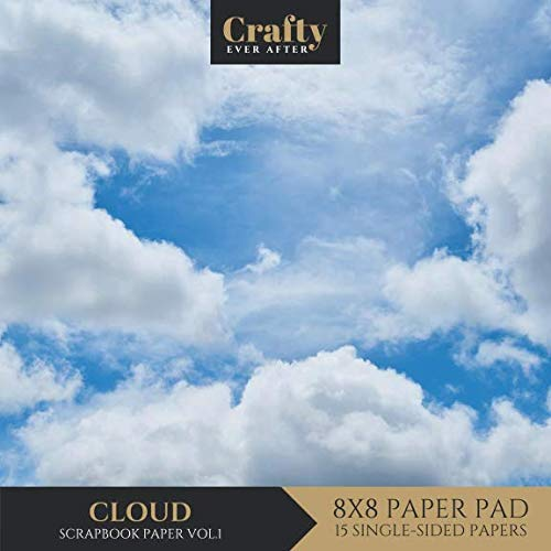 Cloud Scrapbook Paper: Cloud Sky Printed Design 8x8 Single-Sided for Crafts Card Making Origami Scrapbooking Paper Pad 15 Sheets from Independently published