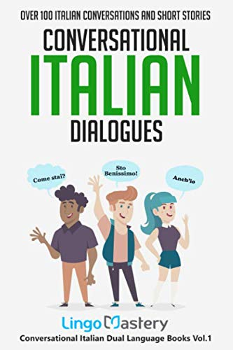 Conversational Italian Dialogues: Over 100 Italian Conversations and Short Stories (Conversational Italian Dual Language Books) from Independently published