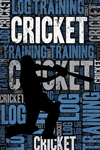 Cricket Training Log and Diary: Cricket Training Journal and Book For Cricketer and Coach - Cricket Notebook Tracker from Independently published