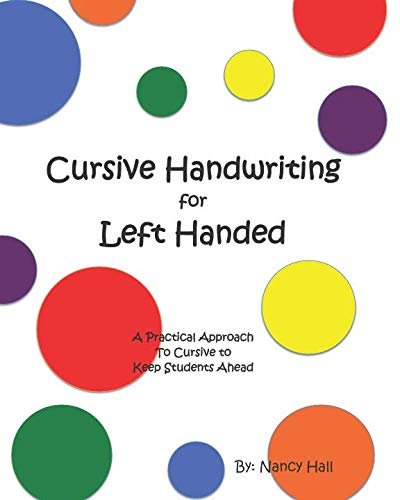 Cursive Handwriting for Left Handed (A Practical Approach to Cursive to Keep Students Ahead) from Independently published