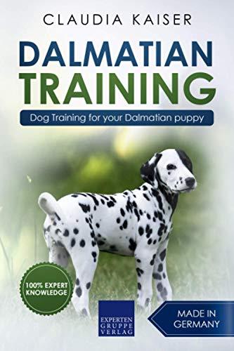 Dalmatian Training: Dog Training for your Dalmatian puppy from Independently published