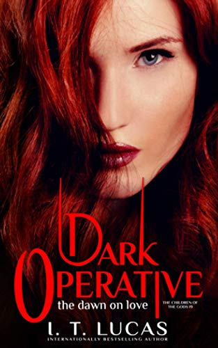 Dark Operative: The Dawn of Love (The Children Of The Gods Paranormal Romance Series) from Independently published