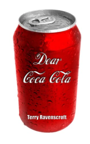 Dear Coca-Cola: A Customer Relations Nightmare. from Independently published