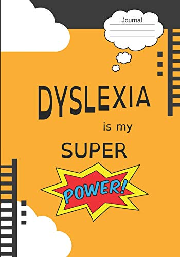 Dyslexia Is My Super Power: 7x10 inch, 130 page Lined Writing Journal, Diary, Notebook for Kids and Adults from Independently published
