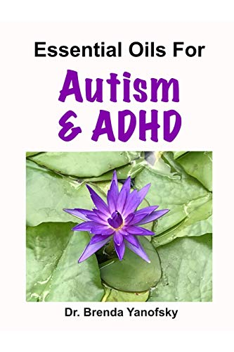 Essential Oils for Autism & ADHD from Independently published