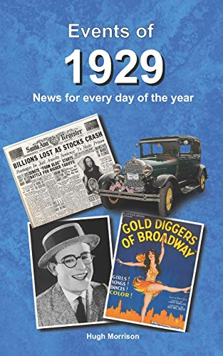 Events of 1929: news for every day of the year from Independently published