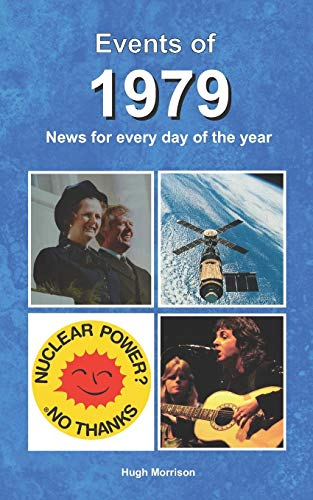 Events of 1979: news for every day of the year from Independently published