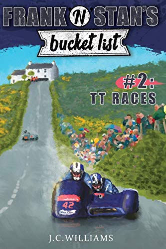 Frank 'n' Stan's Bucket List #2 TT Races from Independently published
