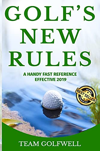 GOLF'S NEW RULES: A HANDY FAST REFERENCE  EFFECTIVE 2019 from Independently published