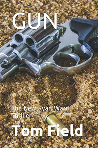 Gun: The New Ryan Ward Thriller (Volume One) from Independently published