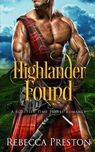 Highlander Found: A Scottish Time Travel Romance (Highlander In Time) from Independently published