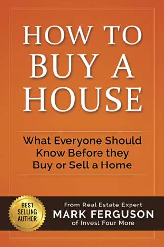 How to Buy a House: What Everyone Should Know Before They Buy or Sell a Home from Independently Published
