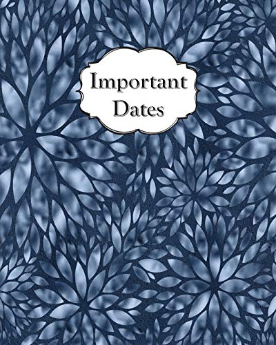 Important Dates: Perpetual Calendar Record Book Important Celebrations Birthdays Anniversaries Monthly Address List Blue from Independently published