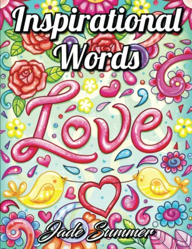 Inspirational Words: An Adult Coloring Book with Fun Word Designs, Cute Kawaii Doodles, and Relaxing Flower Patterns from Independently published