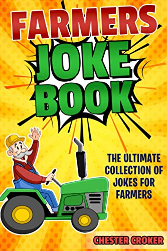 Jokes For Farmers: Funny Farming Jokes, Puns and Stories from Independently published