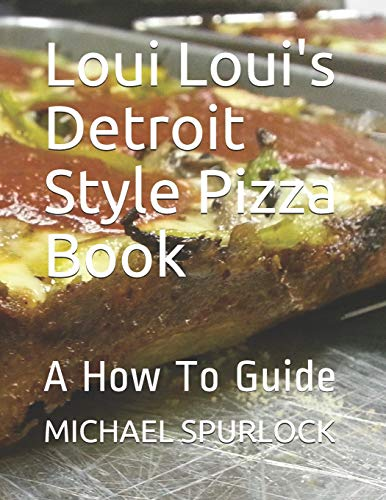 Loui Loui's Detroit Style Pizza Book: A How To Guide from Independently published