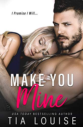 Make You Mine: A Brother's Best Friend Standalone Romance from Independently published