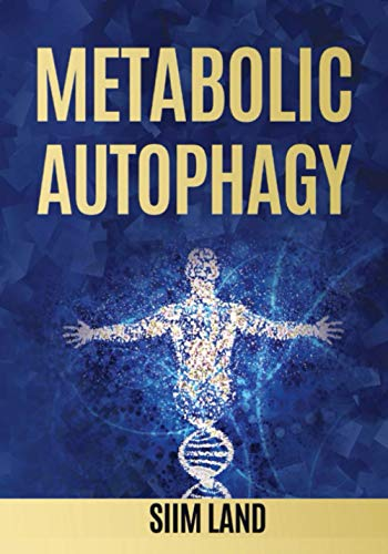 Metabolic Autophagy: Practice Intermittent Fasting and Resistance Training to Build Muscle and Promote Longevity (Metabolic Autophagy Diet) from Independently published