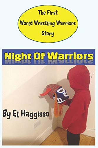 Night Of Warriors: A World Wrestling Warriors Story (Birth Of Legends) from Independently published