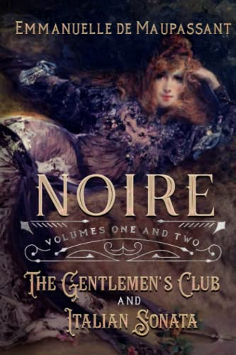 Noire: The Gentlemen's Club and Italian Sonata : Volumes One and Two of the Noire series from Independently published