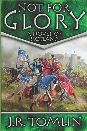 Not For Glory: A Historical Novel of Scotland (The Black Douglas Trilogy) from Independently published