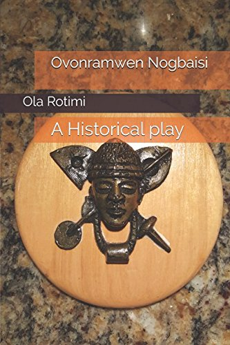 Ovonramwen Nogbaisi: A Historical play from Independently published