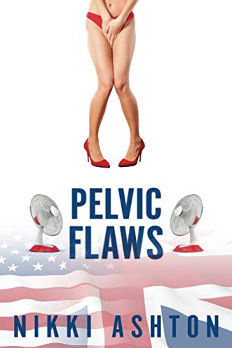 Pelvic Flaws (An American in the UK Book 2) from Independently published