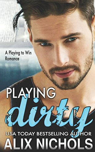 Playing Dirty: A Second-Chance Sports Romance from Independently published