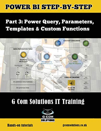Power BI Step-by-Step Part 3: Power Query, Parameters, Templates & Custom Functions: Power BI Mastery through hands-on Tutorials from Independently published