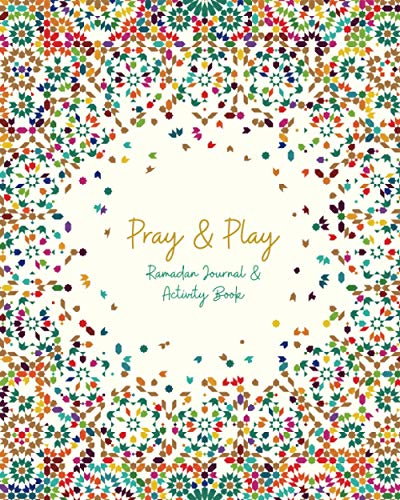 Pray & Play: Ramadan Journal & Activity Book: (UK Spelling) from Independently published