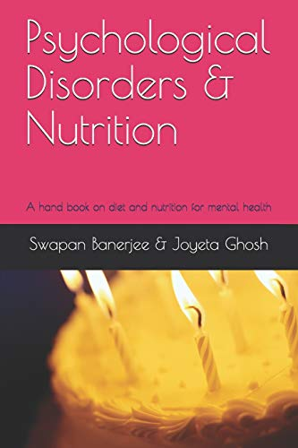Psychological Disorders & Nutrition: A hand book on diet and nutrition for mental health from Independently published