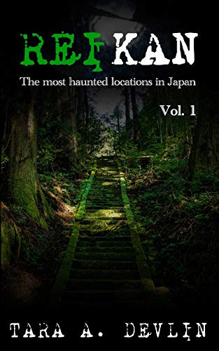 Reikan: The most haunted locations in Japan: Volume One from Independently published