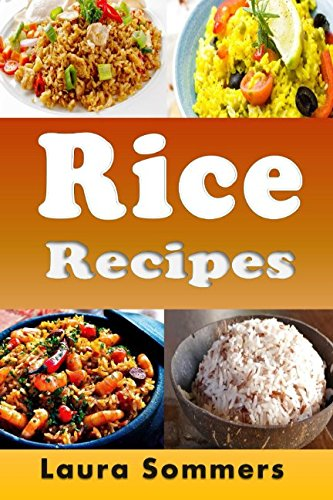 Rice Recipes: Cookbook Full of Quick Healthy Rice Recipes from Independently published