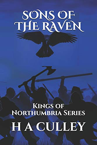 SONS OF THE RAVEN: Kings of Northumbria Series from Independently published