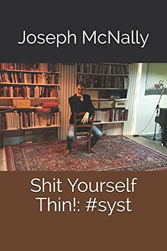 Shit Yourself Thin!: #syst from Independently published