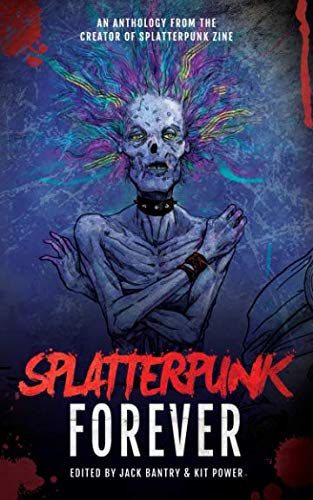 Splatterpunk Forever from Independently published