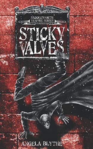 Sticky Valves: Book 1 of the Saddleworth Vampire Series from Independently published