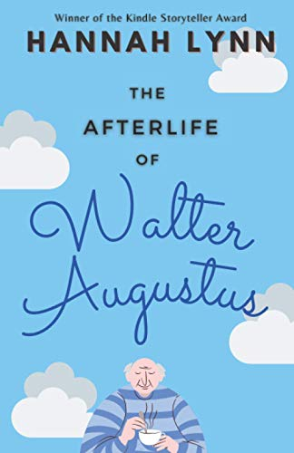 The Afterlife of Walter Augustus from Independently published