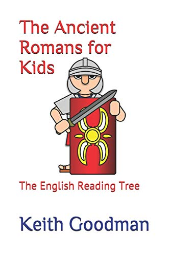 The Ancient Romans for Kids: The English Reading Tree from Independently published