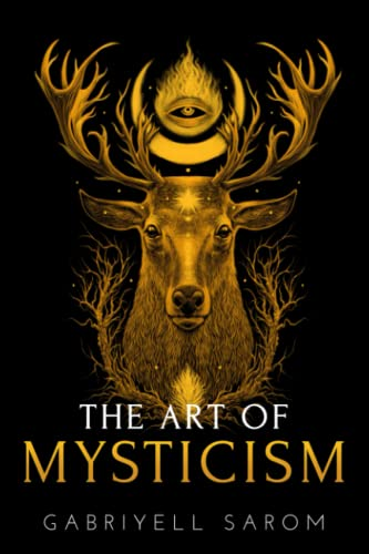 The Art of Mysticism: Practical Guide to Mysticism & Spiritual Meditations from Independently published